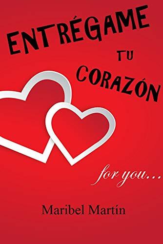 ENTRÉGAME TU CORAZÓN (Romántica) eBook: Maribel Martín: Amazon.es ...