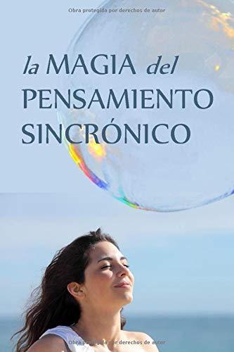LA MAGIA DEL PENSAMIENTO SINCRÓNICO