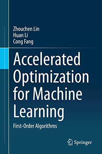 Accelerated Optimization for Machine Learning: First-Order Algorithms (English Edition)