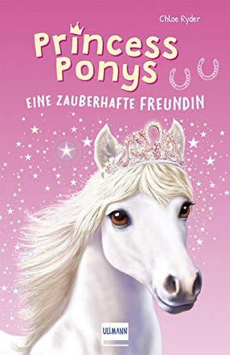 Princess Ponys (Bd. 1): Eine zauberhafte Freundin, (Kinderbuch ab 7 Jahren, Pferdegeschichten)