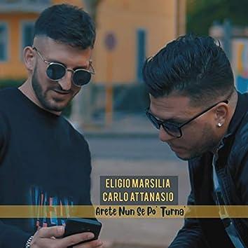 Arete nun se po' turna' (feat. Carlo Attanasio)