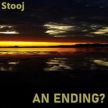 An Ending?