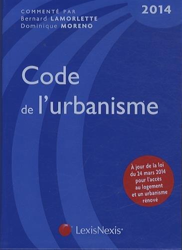 Code de l'urbanisme 2014 : A jour de la loi du 24 mars 2014 pour l'accès au logement et unurbanisme rénové