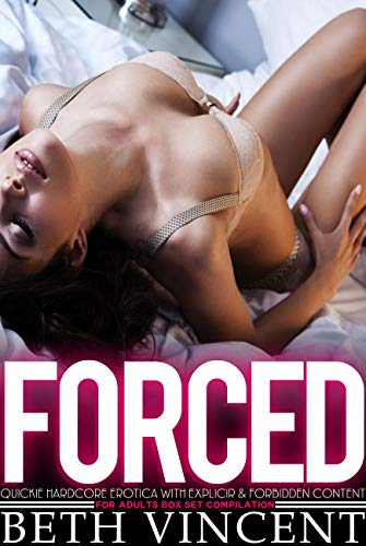 Forced Quickie Hardcore Erotica with Explicit & Forbidden Content For Adults Box Set Compilation (English Edition)
