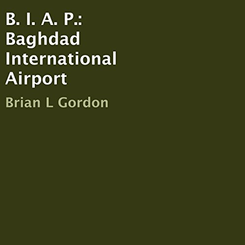 B. I. A. P.: Baghdad International Airport audiobook cover art