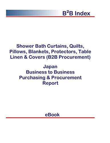 Shower Bath Curtains, Quilts, Pillows, Blankets, Protectors, Table Linen & Covers (B2B Procurement) in Japan: B2B Purchasing + Procurement Values