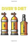 Diver's Diet   Air Nitrox Whiskey: Tauchen Geschenk Für Taucher Tauchsport Dina5 Blanko Notizbuch...