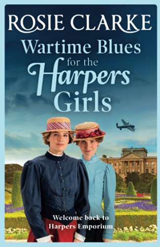 Wartime Blues for the Harpers Girls: Brand NEW in the Harpers Emporium saga...