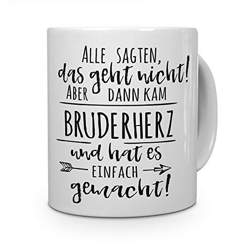 printplanet Tasse mit Namen Bruderherz - Motiv Alle sagten, das geht Nicht. - Namenstasse, Kaffeebecher, Mug, Becher, Kaffeetasse - Farbe Weiß