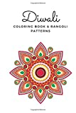 DIWALI COLORING BOOK & RANGOLI PATTERNS: FESTIVAL COLORING BOOK, DOT TO DOT KOLAM & RANGLOI BOOK FOR...