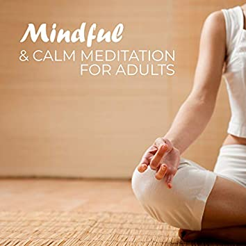 Mindful & Calm Meditation for Adults: Relaxing & Calming Sounds of New Age, Broad Your Horizonts, Look At World In Other Perspective