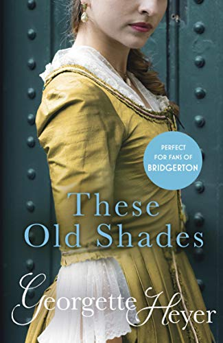 These Old Shades: Gossip, scandal and an unforgettable Regency romance (Alastair-Audley Book 1)