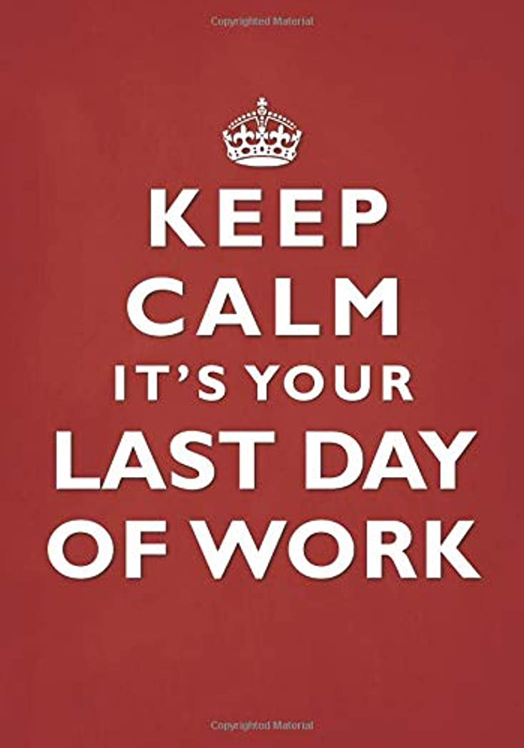 ペルソナ建てる被るKeep Calm It's Your Last Day of Work Notebook
