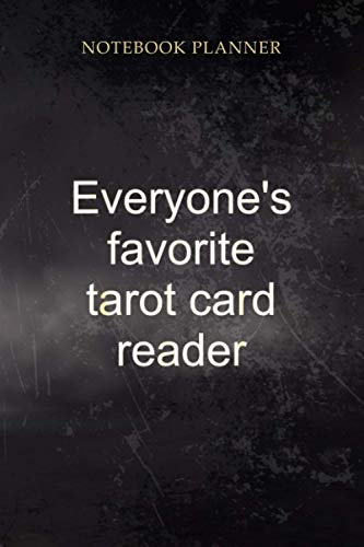 Notebook Planner Favorite Tarot Card Reader Funny Tarot Reading: Homeschool, Event, Cute, Work List, Planner, 114 Pages, 6x9 inch, Pretty