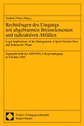 Rechtsfragen des Umgangs mit abgebrannten Brennelementen und radioaktiven Abfällen. Legal Implications of the Management of Spent nuclear Fuel and ... der AIDN/INLA-Regionaltagung in Potsdam 2000