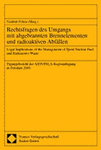 Rechtsfragen des Umgangs mit abgebrannten Brennelementen und radioaktiven Abfällen. Legal Implications of the Management of Spent nuclear Fuel and ... der AIDN/INLA-Regionaltagung in Potsdam 2000