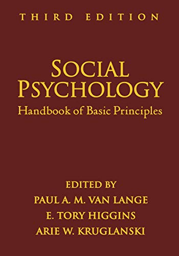 Social Psychology, Third Edition: Handbook of Basic Principles
