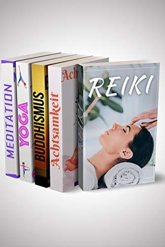 Reiki | Achtsamkeit | Buddhismus | Yoga | Meditation: Die Bücher für mehr Gesundheit, Glück & Gelassenheit im Leben