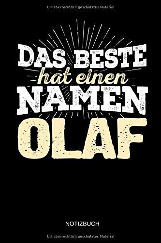 Das Beste hat einen Namen - Olaf: Olaf - Lustiges Männer Namen Notizbuch (liniert). Tolle Vatertag, Namenstag, Weihnachts & Geburtstags Geschenk Idee.