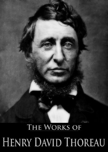 The Complete Works of Henry David Thoreau: Canoeing in the Wilderness, Walden, Walking, Civil Disobedience and More (English Edition)
