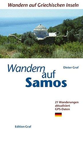 Wandern auf Samos: 25 Wanderwege GPS Daten (Wandern auf griechischen Inseln)