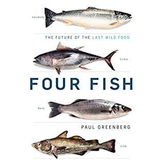 Four Fish     The Future of the Last Wild Food              By:                                                                                                                                 Paul Greenberg                               Narrated by:                                                                                                                                 Christopher Lane                      Length: 8 hrs and 44 mins     412 ratings     Overall 4.2