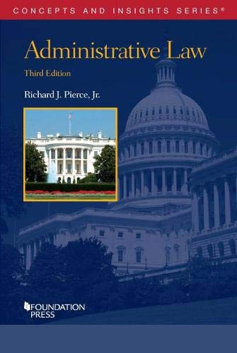 Compare Textbook Prices for Administrative Law Concepts and Insights 3 Edition ISBN 9781647082772 by Pierce  Jr., Richard
