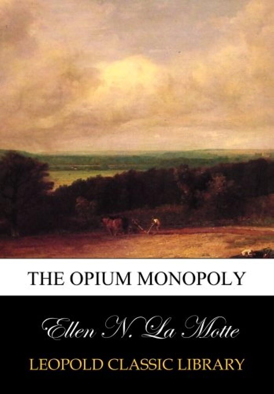 今逆説流行The opium monopoly