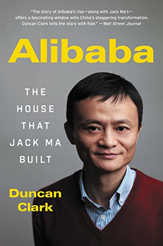 Alibaba: The House That Jack Ma Built (English Edition)