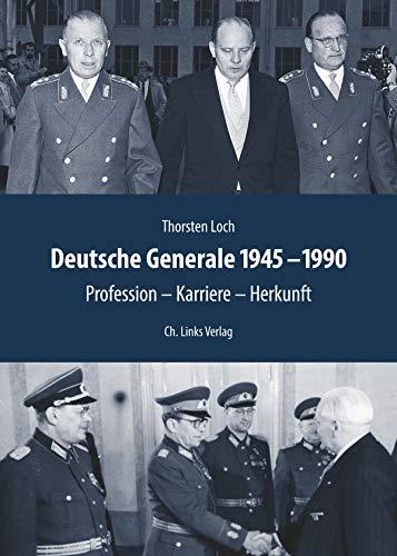 Deutsche Generale 1945 bis 1990: Profession - Karriere - Herkunft