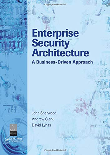 Enterprise Security Architecture. A Business-Driven Approach