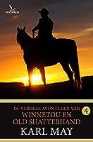De verdere avonturen van Winnetou en Old Shatterhand deel 4 (Karl May Book 16)