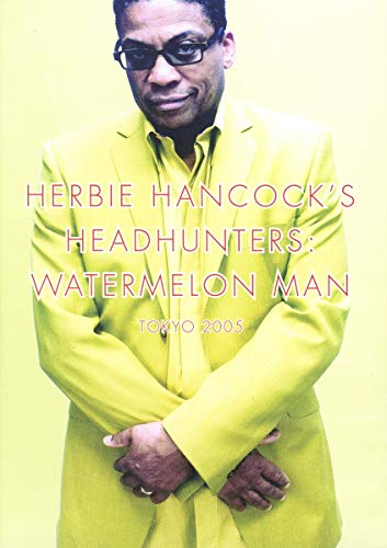 Herbie Hancock's Headhunters: Watermelon Man (Tokyo 2005)