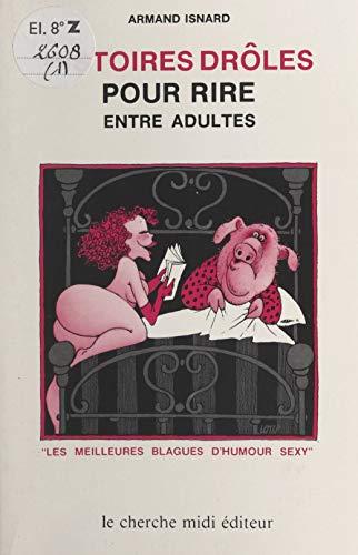 Histoires Droles Pour Rire Entre Adultes Ebook Isnard Armand Loup Amazon Fr
