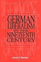 German Liberalism in the 19th Century (German Studies)