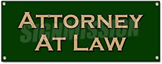 Attorney at Law Banner Sign Law Lawyer Attorney Justice prosecute Counsel Judge