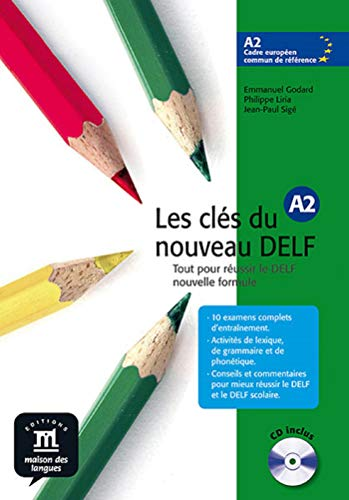Les clés du nouveau Delf. A2. Per le Scuole superiori. Con CD Audio: Les clés du nouveau DELF A2 - Libro del alumno + CD: Les Clés du nouveau DELF A2 Livre de l'élève + CD (Fle- Texto Frances)