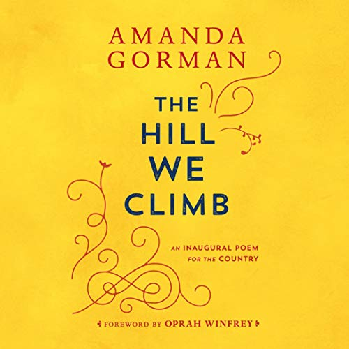 The Hill We Climb Audiobook By Amanda Gorman, Oprah Winfrey - foreword cover art