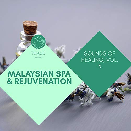 Malaysian Spa & Rejuvenation - Sounds Of Healing, Vol. 3