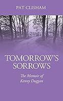 Tomorrow's Sorrows: The Memoir of Kenny Duggan (Broken Giant)