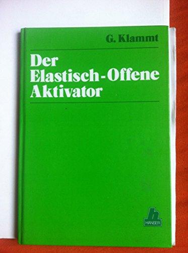 Der elastisch-offene Aktivator