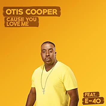 'Cause You Love Me (feat. E-40)