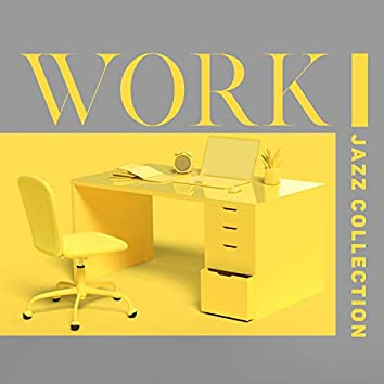 Work Jazz Collection: Calm Background Music for Your Work Space, Work Productivity Support, Office & Home Office BGM