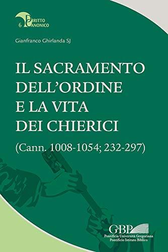 Il sacramento dell'ordine e la vita dei chierici. (Cann. 1008-1054; 232-297)