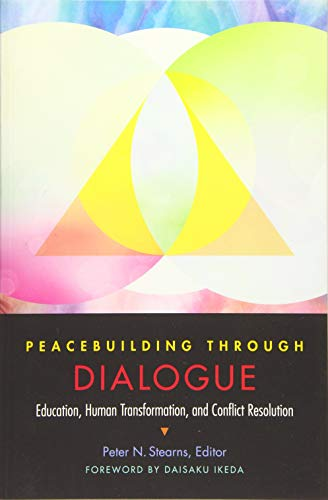 Compare Textbook Prices for Peacebuilding through Dialogue: Education, Human Transformation, and Conflict Resolution  ISBN 9781942695110 by Stearns, Peter N.