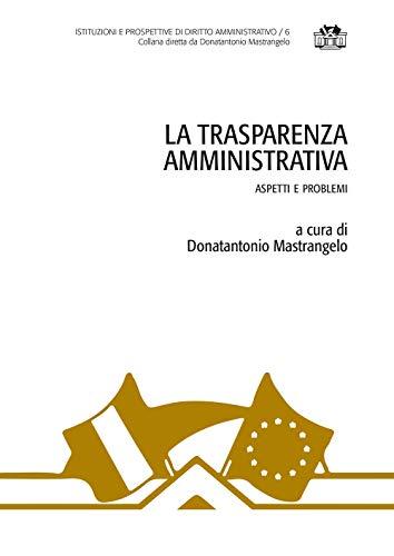 La trasparenza amministrativa. Aspetti e problemi