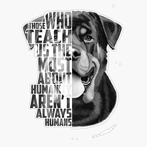 Rottweiler Quote, Loyalty Quote, Rottweiler Head, Rottweiler Text, Rottweiler Portrait, Dog Quote, Inspirational Quote Sticker Vinyl Waterproof Sticker Decal Car Laptop Wall Window Bumper Sticker 5'