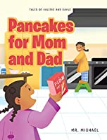 Pancakes for Mom and Dad (Tales of Valerie and Gayle)