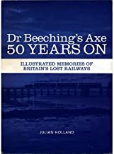 [ DR BEECHING'S AXE 50 YEARS ON MEMORIES OF BRITAIN'S LOST RAILWAYS ] By Holland, Julian ( AUTHOR ) Feb-2013[ Paperback ]