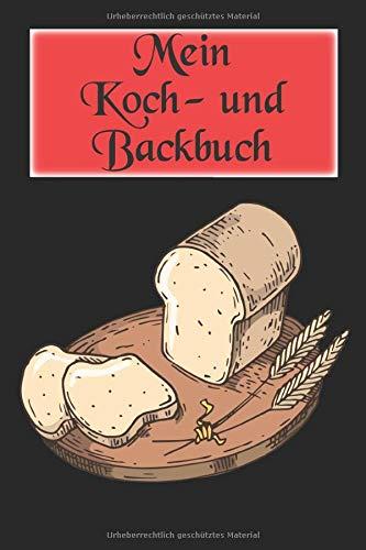Mein Koch- und Backbuch: Für Brotliebhaber, Bäcker, Köche | Professionelles Rezeptbuch | Handwerklicher Brotbäcker | 6x9 Zoll | 120 Seiten Selbstausfüllbares Notizbuch